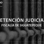 Detención Judicial Fiscalía Siguatepeque